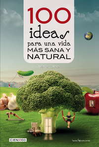 100 ideas para una vida más sana y natural